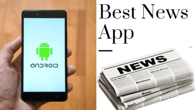 6 Best News Apps for Android to use in 2021