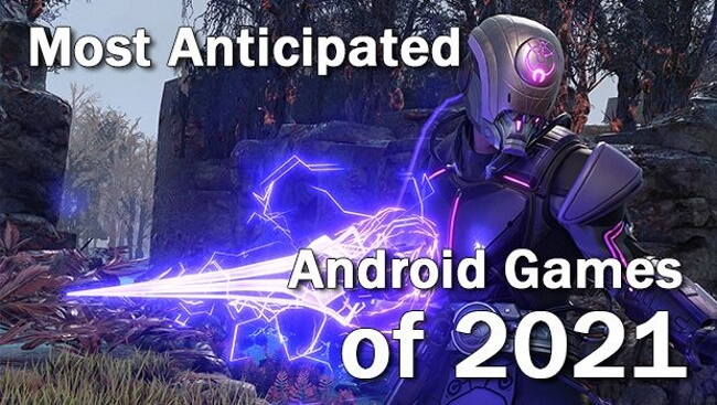 Most Anticipated Android Games of 2021
