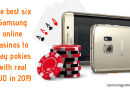 The best six Samsung online casinos to play pokies with real AUD in 2019